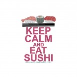 Keep Calm & Eat Sushi